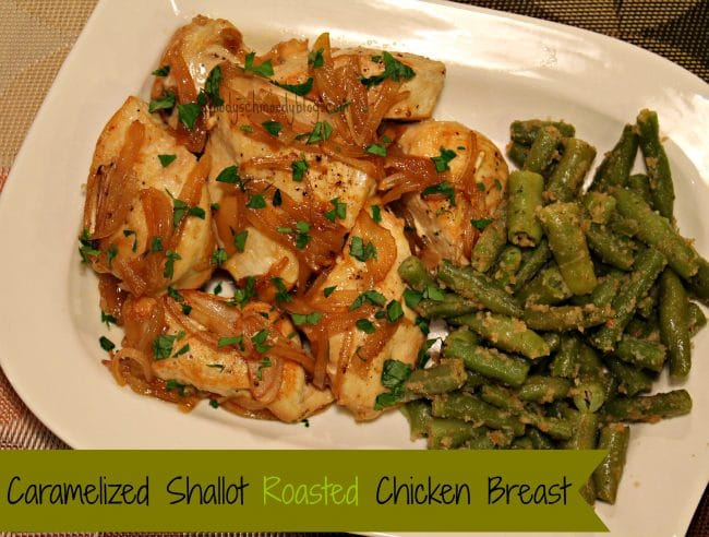 Caramelized Shallot Roasted Chicken Breast - Foody Schmoody Blog ...