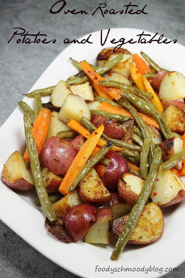 Oven Roasted Potatoes and Vegetables - Foody Schmoody Blog | Foody ...