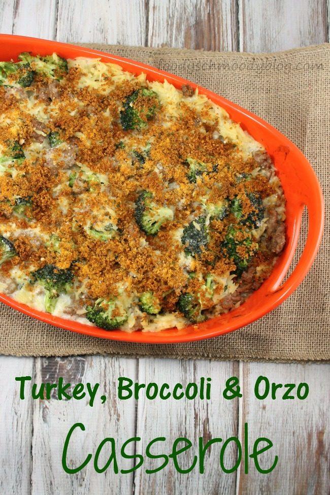 Turkey, Broccoli and Orzo Casserole - Foody Schmoody Blog | Foody ...