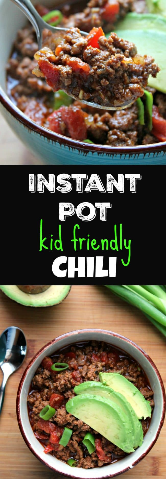 Instant Pot Kid Friendly Chili ready in under 30 minutes
