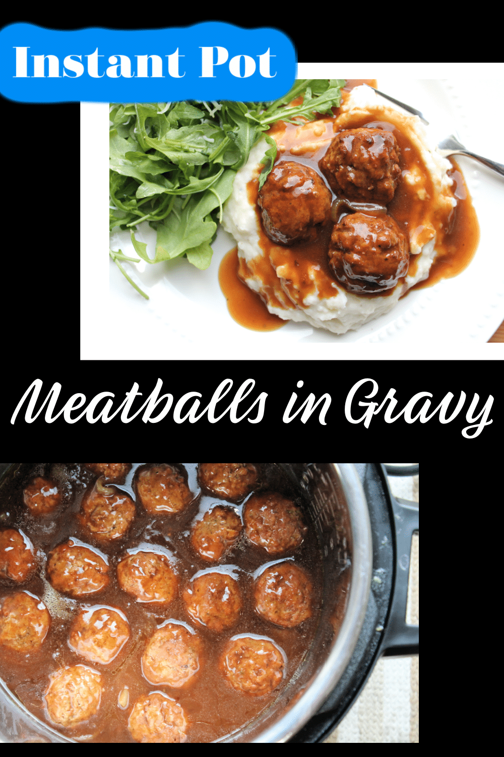 Instant Pot Meatballs in Gravy pin collage